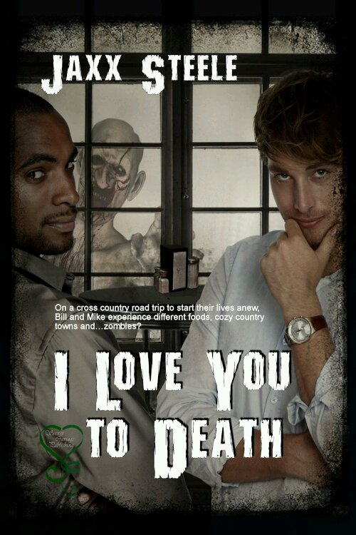 I Love You to Death by Jaxx Steele Coming 2013